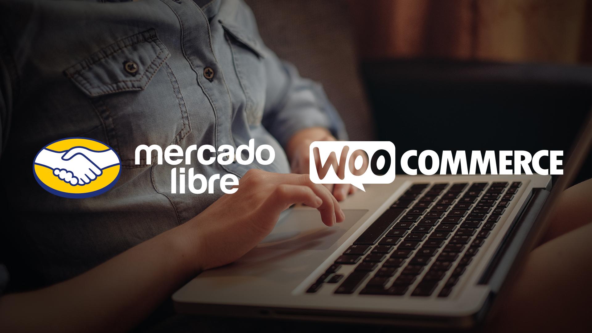 Integración-Woocommerce-MercadoLibre-lo-que-tienes-que-saber
