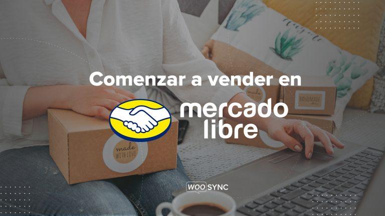 Cómo empezar a vender en Mercado Libre | Guía de Ayuda