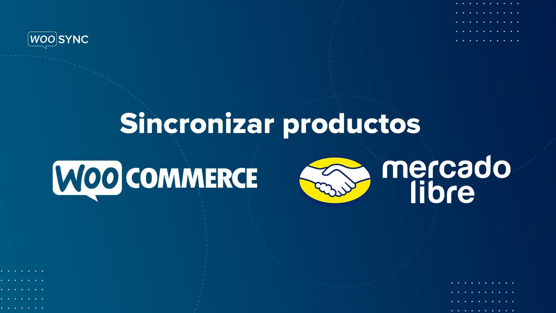 sincronizar-productos-woocommerce-con-mercadolibre-utilizando-woosync