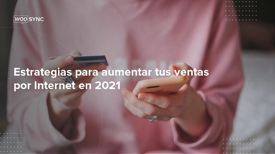 estrategias-para-aumentar-ventas-online-en-2021