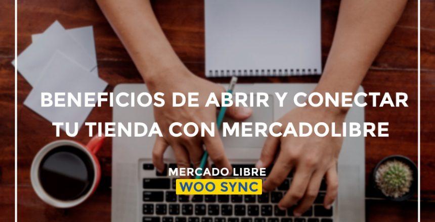 beneficios-de-abrir-y-conectar-tu-tienda-con-MercadoLibre